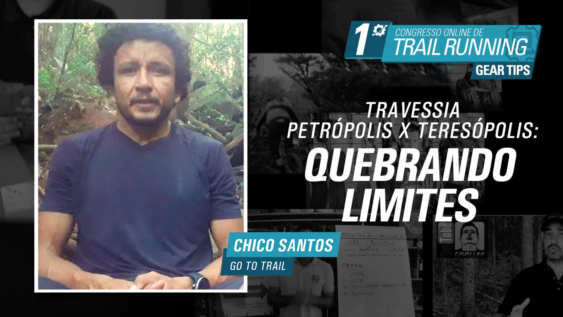 Travessia Petrópolis x Teresópolis - Quebrando Limites - Chico Santos