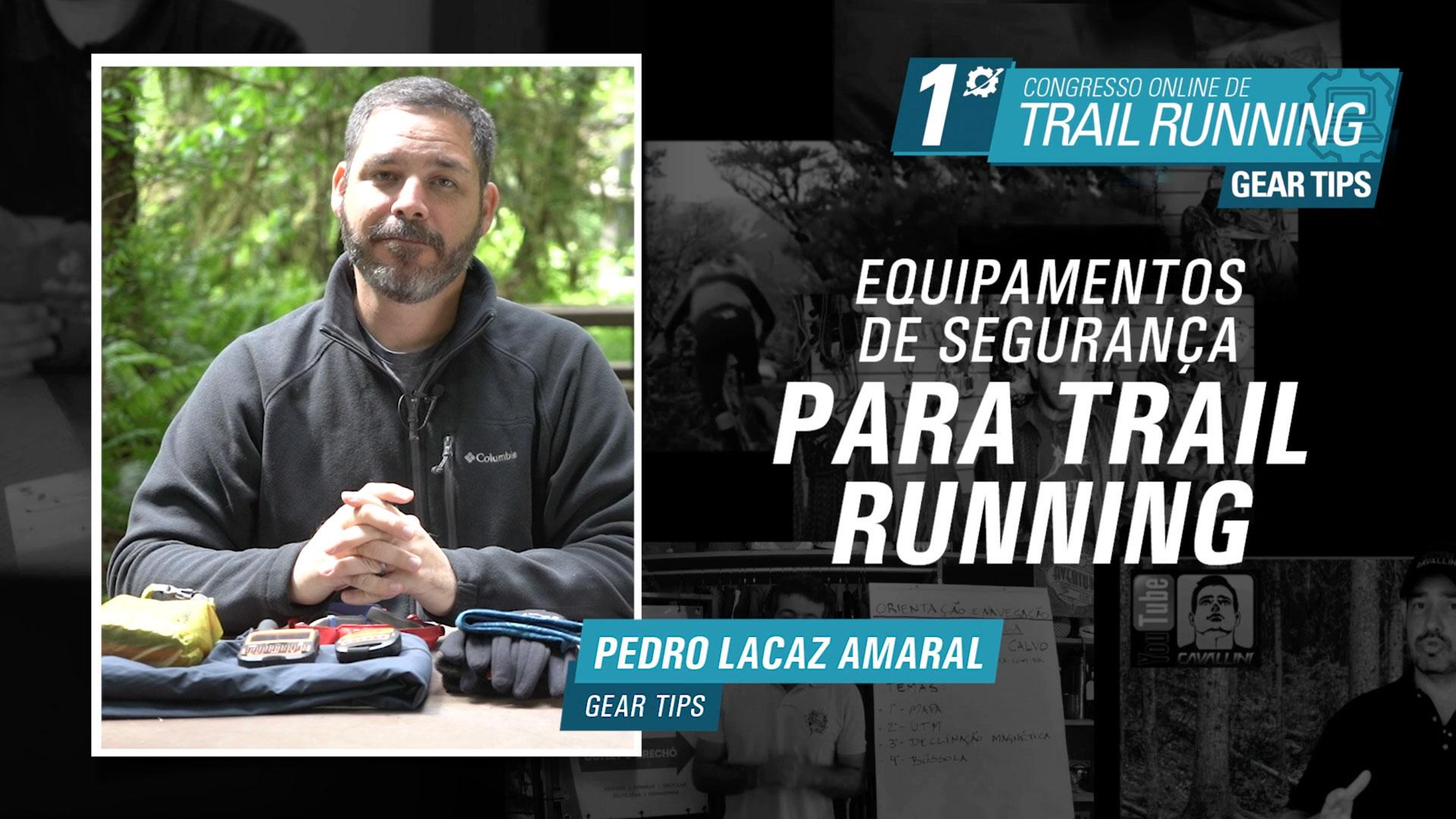 Equipamentos de Segurança para Trail Running - Pedro Lacaz Amaral