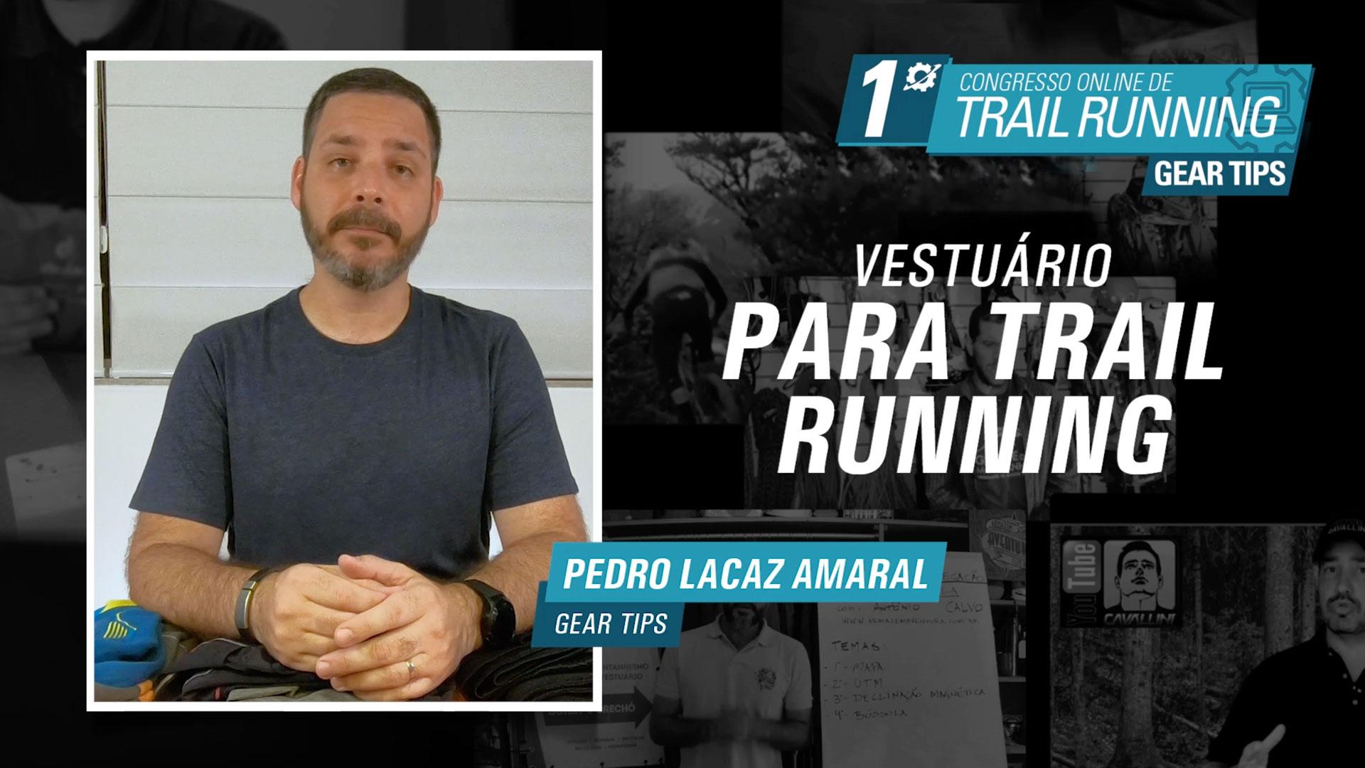 Vestuário para Trail Running - Pedro Lacaz Amaral