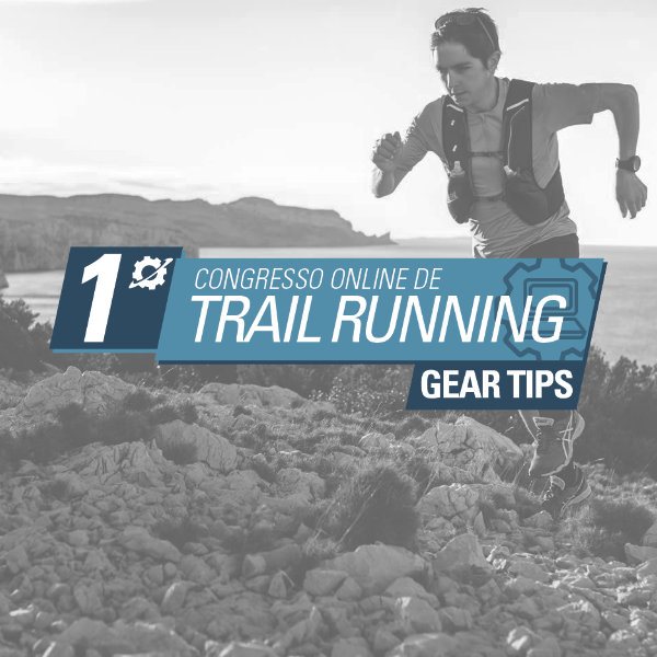 1º Congresso Online de Trail Running Gear Tips 2019