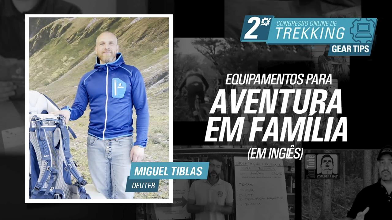 Equipamentos para Aventura em Família - Miguel Tiblas
