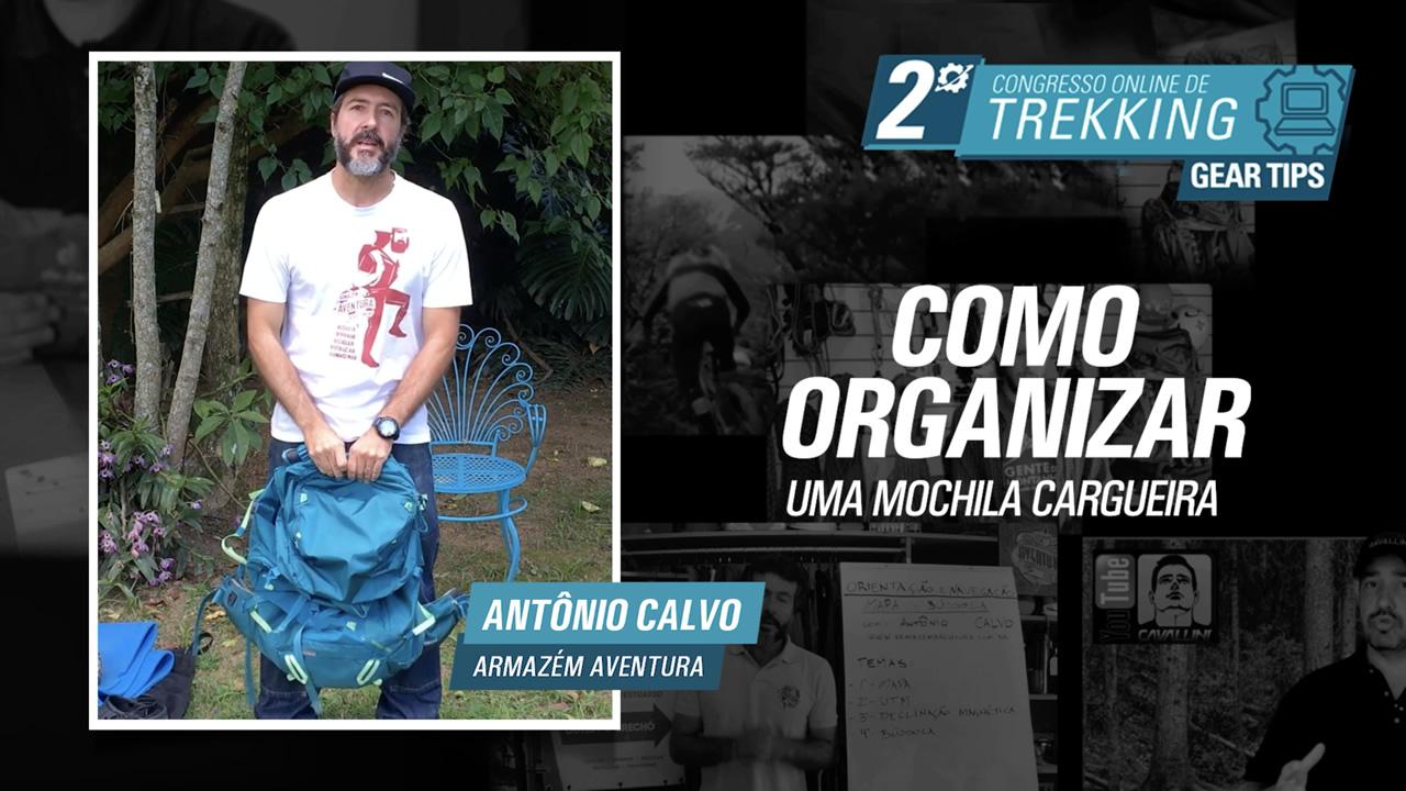 Como organizar a mochila cargueira - Antônio Calvo